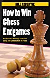 How To Win Chess Endgames-Bill Robertie
