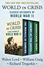 World in Crisis: Classic Accounts of World War II