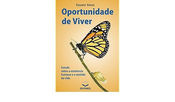 38c0cbf9bbf Amazon.com  Oportunidade de viver  Estudo sobre a existência humana e o  sentido da vida (Portuguese Edition) eBook  Dayane Rossa  Kindle Store