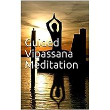 Guided Vipassana Meditation
