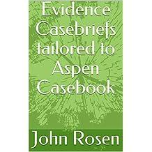 Evidence Casebriefs tailored to Aspen Casebook