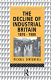The Decline of Industrial Britain, Michael Dintenfass, 0415054656