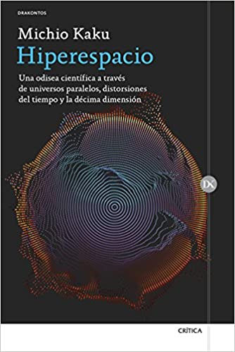 Libro Hiperespacio: Una odisea científica a través de universos paralelos, distorsiones del tiempo y la décima dimensión de Michio Kaku