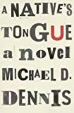 A Native's Tongue, Michael Dennis, 099609640X