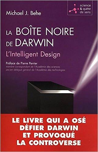 La boîte noire de Darwin - Michael Behe