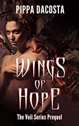 Wings Of Hope: The Veil Series Prequel - A Muse Urban Fantasy (English Edition)