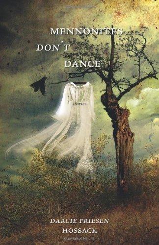 Mennonites Don't Dance by Darcie Friesen Hossack (2010-09-30)