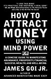 img - for How to Attract Money Using Mind Power: A Concise Guide to Manifesting Abundance, Prosperity, Financial Success, Wealth, and Well-Being book / textbook / text book