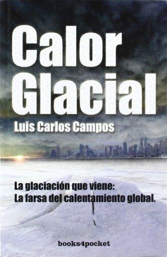 Descargar Libro Calor Glacial ) Luis Carlos Campos