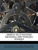 Abrégé de L'Histoire Générale des Voyages, Pr Vost (Abb )., 1179057791