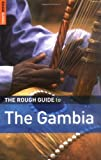 The Rough Guide to The Gambia (Rough Guide Travel Guides) by Gregg, Emma, Trillo, Richard (2006) Paperback