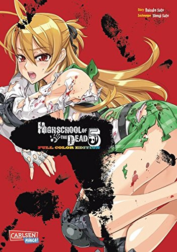 Highschool of the Dead Full Color Edition 5 Gebundenes Buch – 30. Juli 2013 Shouji Sato Daisuke Sato Karsten Küstner Carlsen