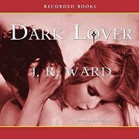 Dark Lover: The Black Dagger Brotherhood, Book 1