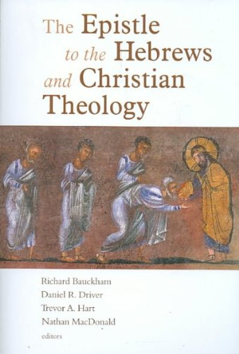 Read Online The Epistle to the Hebrews and Christian Theology(Paperback) - 2009 Edition pdf