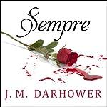 Sempre: Forever Series, Book 1 | J. M. Darhower
