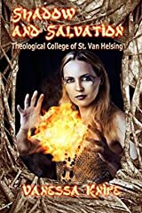 [ Shadow and Salvation: Faculty and Students of St. Van Helsing Theological Academy Knipe, Vanessa ( Author ) ] { Paperback } 2014 Paperback