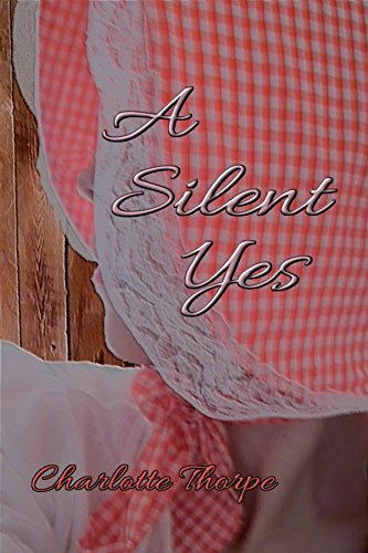 A Silent Yes: a novella (A Quiet Life Book 1)
