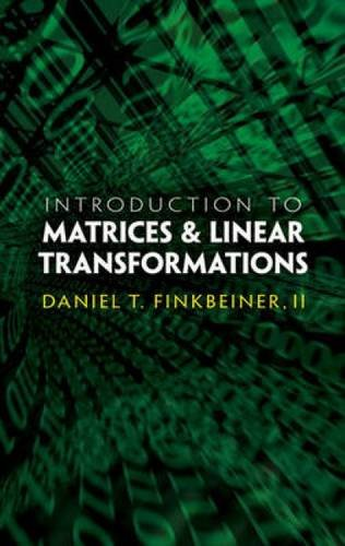 Introduction to Matrices and Linear Transformations: Third Edition (Dover Books on Mathematics)