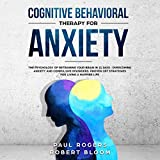 Cognitive Behavioural Therapy for Anxiety: The Psychology of Retraining Your Brain in 21 Days: Overcoming Anxiety and Compulsive Disorders: Proven CBT Strategies for Living a Happier Life -  Hope Books