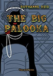 The Big Palooka (Among the Mythos)