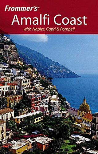 Frommer's Amalfi Coast with Naples, Capri & Pompeii (Frommer's Complete Guides)