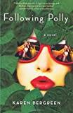 Following Polly: A Novel