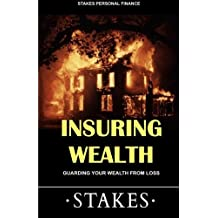 Insuring Wealth: Guarding your wealth from loss
