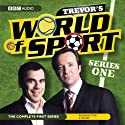 Trevor's World of Sport: Series 1 Radio/TV Program by Andy Hamilton Narrated by Neil Pearson, Paul Reynolds