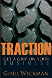 img - for Traction: Get a Grip on Your Business by Gino Wickman (October 8, 2007) Hardcover book / textbook / text book