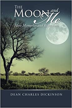 Book The Moon and Me: More Memories and Reflections by Dean Charles Dickinson (2015-06-10)