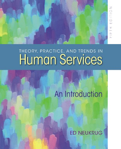 Theory, Practice, and Trends in Human Services (HSE 210 Human Services Issues) Pdf