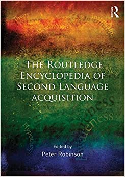 The Routledge Encyclopedia of Second Language Acquisition (2014-08-29)
