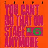 You Can't Do That On Stage Anymore, Vol. 6 by Frank Zappa (1995-05-15)