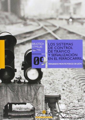 Descargar Libro Los Sistemas De Control De Tráfico Y Señalización En El Ferrocarril De Fernando Montes Ponce Fernando Montes Ponce De León