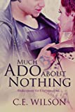 Much Ado About Nothing (Shakespeare for Everyone Else Book 1)