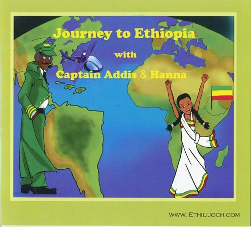 Read Online Journey to Ethiopia with Captain Addis and Hanna (An Ethiopian Children's Book) pdf epub