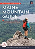 Maine Mountain Guide: AMC s Comprehensive Guide to the Hiking Trails of Maine, Featuring Baxter State Park and Acadia National Park
