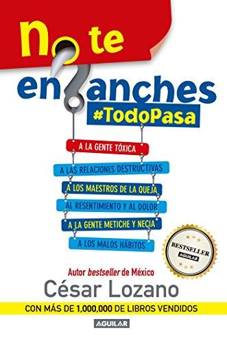 No te enganches: #Todopasa (Spanish Edition) [Cesar Lozano] (Tapa Blanda)