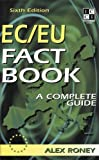 img - for The EC/EU Fact Book: The Complete Question and Answer Guide book / textbook / text book