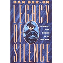 Legacy of Silence: Encounters with Children of the Third Reich by Dan Bar-On (1991-09-01)