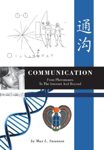 Communication: From Pheromones to the Internet and Beyond