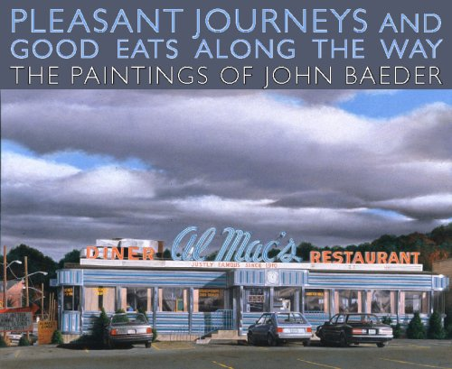Download Pleasant Journeys and Good Eats along the Way: The Paintings of John Baeder pdf