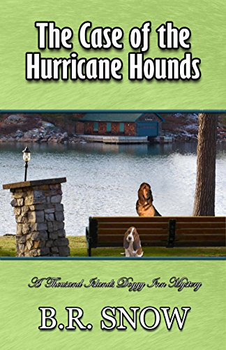 The Case of the Hurricane Hounds (The Thousand Islands Doggy Inn Mysteries Book 8) by [Snow, B.R.]