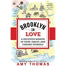Brooklyn in Love: A Delicious Memoir of Food, Family, and Finding Yourself Feb 6, 2018