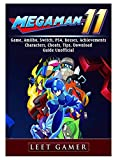 Mega Man 11 Game, Amiibo, Switch, PS4, Bosses, Achievements, Characters, Cheats, Tips, Download, Guide Unofficial