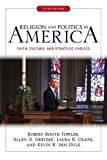 img - for Religion and Politics in America: Faith, Culture, and Strategic Choices book / textbook / text book