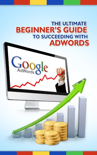 Google AdWords – the Ultimate Beginner's Guide