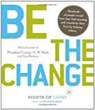 img - for Be the Change! Change the World. Change Yourself. book / textbook / text book