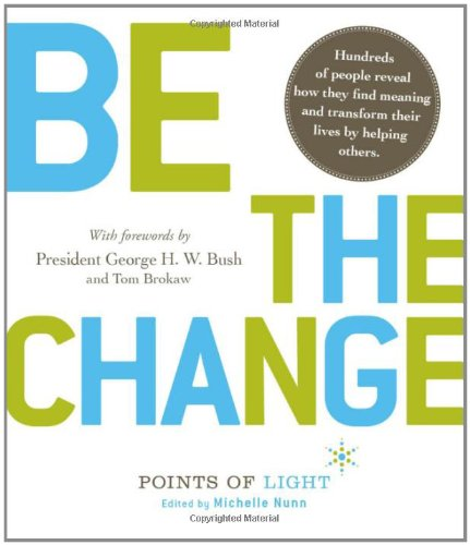 Be the Change! Change the World. Change Yourself.