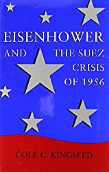 Eisenhower and the Suez Crisis of 1956 (Political traditions in foreign policy series)